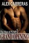 Grand Opening (The Men of PUMP, #1)