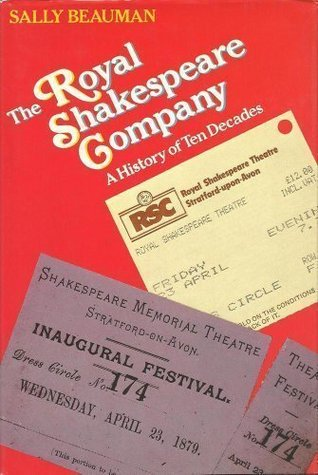 The Royal Shakespeare Company: A History Of Ten Decades