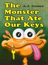 The Monster That Ate Our Keys by A.J. Cosmo