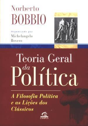 Teoria Geral da Política: A Filosofia Política e a Lição dos Clássicos