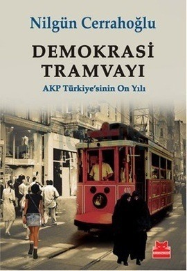 demokrasi-tramvay-akp-trkiye-sinin-on-yl