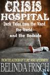 Crisis Hospital by Belinda Frisch