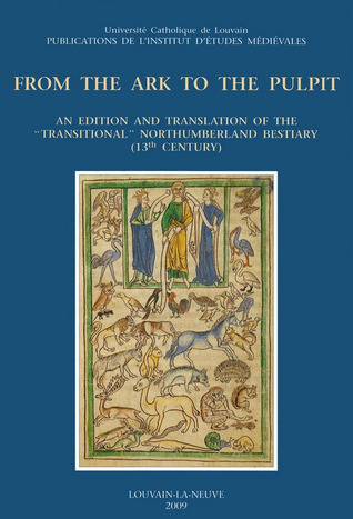 From the Ark to the Pulpit: An Edition and Translation of the 'Transitional' Northumberland Bestiary