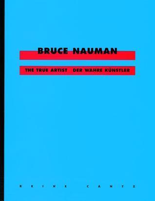 Bruce Nauman - The True Artist/Der wahre Künstler