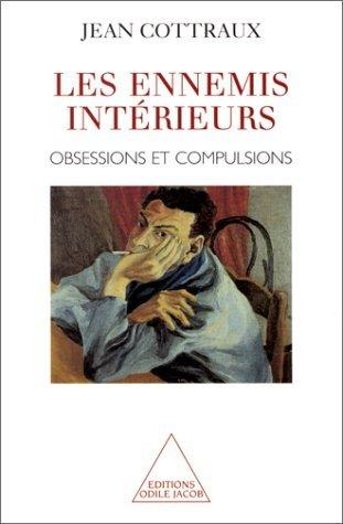 Les ennemis intérieurs: Obsessions et compulsions par Jean Cottraux
