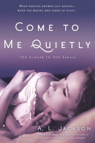 {Review} Come to Me Quietly by A.L. Jackson