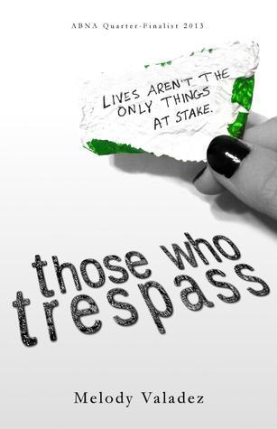 Those Who Trespass by Melody Valadez