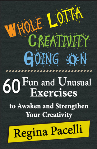 whole-lotta-creativity-going-on-60-fun-and-unusual-exercises-to-awaken-and-strengthen-your-creativity