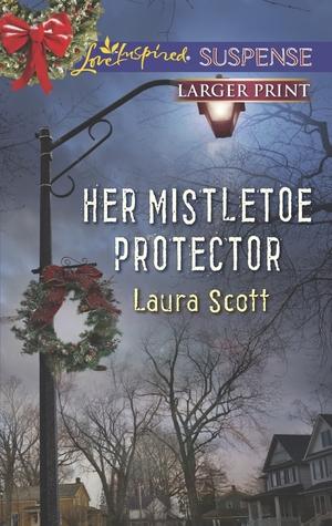 Her Mistletoe Protector by Laura  Scott