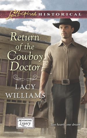 Return of the Cowboy Doctor(Wyoming Legacy 2)