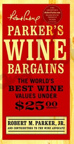 Parker's Wine Bargains by Robert M. Parker Jr.