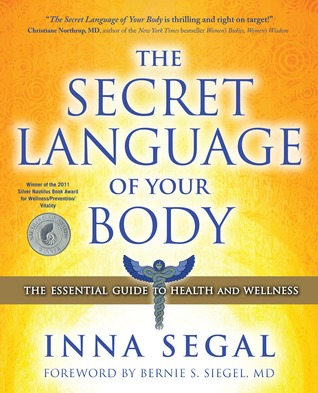 Ebook The Secret Language of Your Body: The Essential Guide to Health and Wellness by Inna Segal DOC!