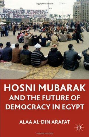 Hosni Mubarak and the Future of Democracy