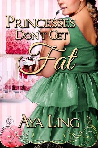 Princesses Dont Get Fat