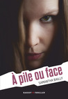 A pile ou face by Samantha Bailly