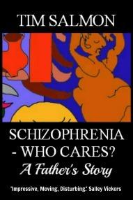 Schizophrenia - Who Cares? A Father's Story