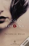Acqua Toffana by Patrícia Melo