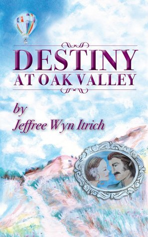 Destiny at Oak Valley(The Bradshaw Family Saga  1)