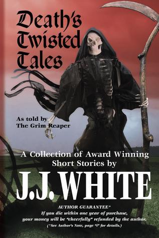 Death's twisted tales by J.J.  White