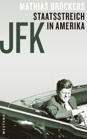 JFK Staatsstreich in Amerika by Mathias Bröckers