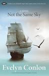 Not the Same Sky by Evelyn Conlon