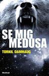 Se mig, Medusa by Torkil Damhaug