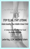 Stop Yelling, Start Listening: Understanding Your Middle School Child