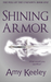 Shining Armor by Amy Keeley