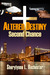 Altered Destiny: Second Chance