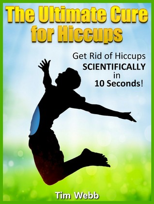 The Ultimate Cure for Hiccups - Get Rid of Hiccups