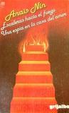 Escaleras hacia el fuego - Una espía en la casa del amor by Anaïs Nin