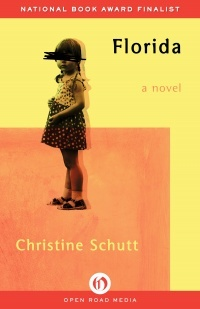 Ebook Florida: A Novel by Christine Schutt read!