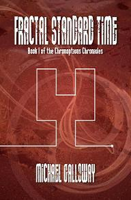 Fractal Standard Time (Chronopticus Chronicles, #1)