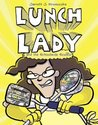Lunch Lady and the Schoolwide Scuffle (Lunch Lady, #10)
