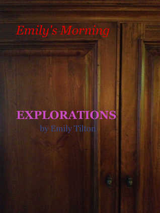 Explorations: Emily's Morning (Explorations #25)