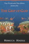 The Grip of God by Rebecca  Hazell