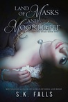 Land of Masks and Moonlight (Glimpsing Stars #2)