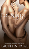 Found in You by Laurelin Paige