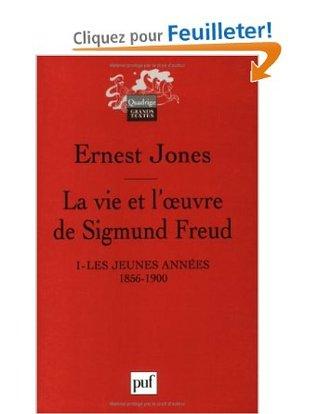 La Vie et l'oeuvre de Sigmund Freud, Vol 1: Les jeunes années, 1856-1900