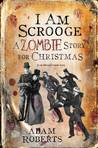 I am Scrooge by Adam Roberts