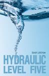 Hydraulic Level Five (Hydraulic, #1)