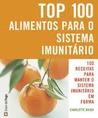 Top 100 alimentos para o sistema imunitário