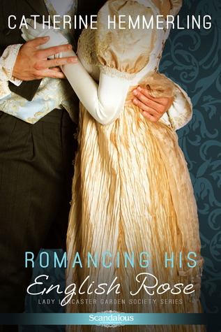 Romancing His English Rose (Lady Lancaster Garden Society, #2)