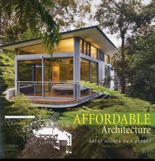 Affordable Architecture: Great Houses on a Budget