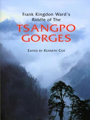 Libros gratis para descargar y leer Frank Kingdon Ward's Riddle of the Tsangpo Gorges: Retracing the Epic Journey to 1924-25 in South-East Tibet
