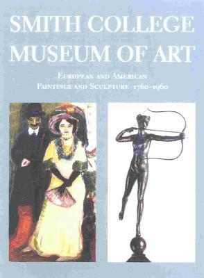 Smith College Museum of Art: European and American Painting and Sculpture, 1760-1960