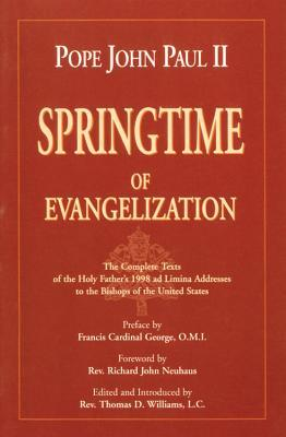 Springtime of Evangelization: The Complete Texts of the Holy Father's 1998 Ad Limina Addresses to the Bishops of the United States