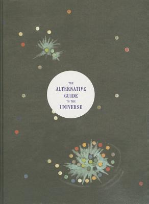 The Alternative Guide to the Universe