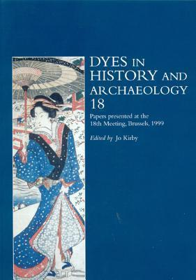 Dyes in History and Archaeology: Vol. 18