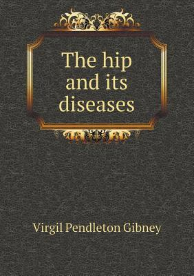 The Hip and Its Diseases